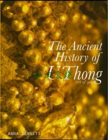 The Ancient History of U Thong City of Gold A Scientific Study of the Gold from U Thong