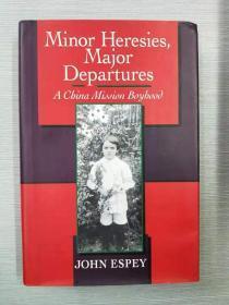 Minor Heresies,Major Departures:a china mission boyhood