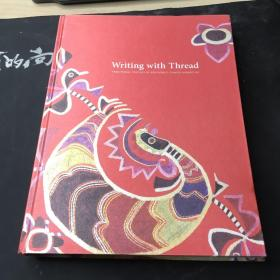 Writing With Thread:Traditional Textiles Of Southwest Chinese Minorities(布面 精裝)