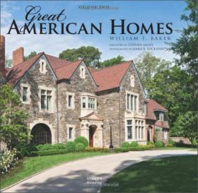 Great American Homes, Vol. 2William T. Baker大师设计作品集2