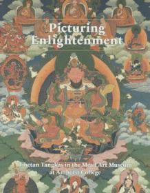 Picturing Enlightenment: Tibetan Tangkas in the Mead Art Museum at Amherst College 绘画的启示:阿默斯特学院米德艺术博物馆藏西藏唐卡