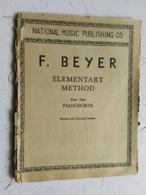 老乐谱    英文原版    NATIONAL MUSIC PUBLISHING CO   F.BEYER   ELEMENTARY  METHOD FOR THE  PIANOFORTE