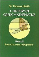 A History of Greek Mathematics, Volume II: From Aristarchus