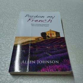 Pardon  my  French  ALLEN  JOHNSON