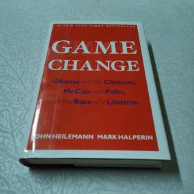 Game Change:Obama and the Clintons, McCain and Palin, and the Race of a Lifetime