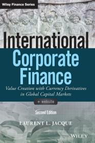 预订 International Corporate Finance: Value Creation with Currency Derivatives in Global Capital Markets 英文原版 滥用之灾:该死的金融衍生品 大崩盘-金融衍生品的灾难  Laurent L Jacque 劳伦特·雅克