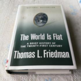 NATIONAL BESTSELLER  The World Is Flat  A BRIEF HISTORY OF  THE TWENTY-FIRST CENTURY  Thomas L .Friedman