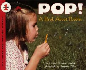 Pop! A Book About Bubbles (Let's-Read-and-Find-Out Science, Stage 1)