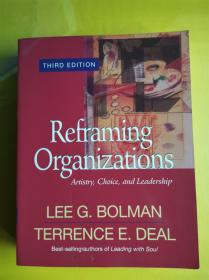 Reframing Organizations: Artistry Choice And Leadership (jossey Bass Business & Management Series)