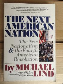THE NEXT AMERICAN NATION:The New Nationalism & the Fourth American Revolution 英文原版16开