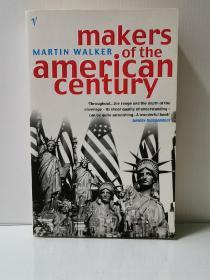美国世纪的缔造者 Makers of the American Century by Martin Walker (美国史)英文原版书