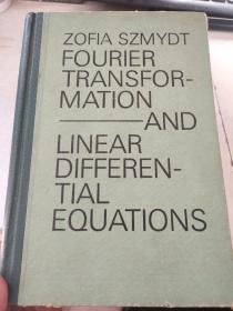 FOURIER TRANSFOR-MATION AND LINEAR DIFFERENT-TIAL EQUATIONS 博里叶变换和线性微分方程(英文版 译自波兰文)