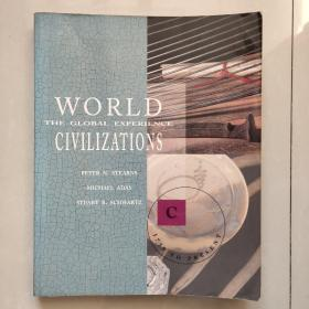 WORLD CIVILIZATIONS:The global experience ( Volume C:1750 to Present)   英文原版大16开 插图本,较重