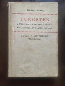 TUNGSTEN:A TREATISE ON ITS METALLURGY,PROPERTIES AND APPLICATIONS <钨:钨的金相理化分析及其应用> 内页干净未阅