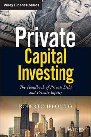 预订  Private Capital Investing: The Handbook of Private Debt and Private Equity (Wiley Finance)  英文原版