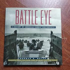 《A HISTORY OF AMERICAN COMBAT PHOTOGRAPHY》   BATTLE  EYE   〔美国战争史摄影集〕