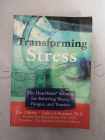 Transforming StressThe Heartmath Solution for Relieving Worry, Fatigue, and Tension