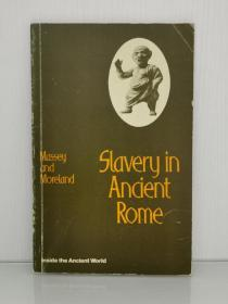 古罗马奴隶制研究 Slavery in Ancient Rome Inside the Ancient World by Michael Massey and Paul Moreland (古罗马研究)英文原版书