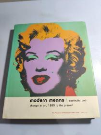 Modern Means : Continuity And Change In Art, 1880 To Now