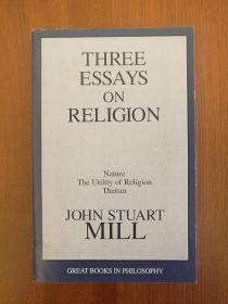 Three Essays on Religion: Nature, the Utility of Religion, Theism