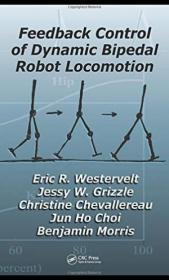 Feedback Control Of Dynamic Bipedal Robot Locomotion