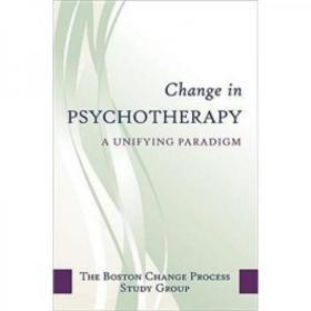 (进口英文原版)Change in Psychotherapy: A Unifying Paradigm (Norton Professional Books)