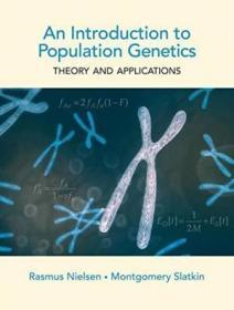 An Introduction To Population Genetics Theory And Applications