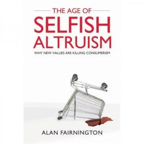(进口英文原版)The Age of Selfish Altruism: Why New Values are Killing Consumerism