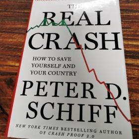 The Real Crash: Americas Coming Bankruptcy---How to Save Yourself and Your CountrySchiff, Peter D.