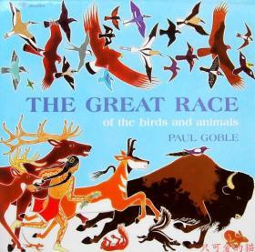 PAUL GOBLE:THE CREAT RACE 英文绘本 平装