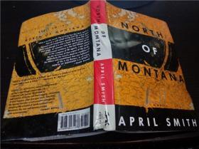 原版英法德意等外文 NORTH OF MONTANA / APRIL SMITH 1994年 小16开硬精装