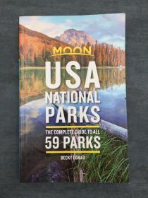 Moon USA National Parks: The Complete Guide to All 59 Parks 月亮美国国家公园:全部59个公园的完整指南