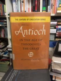 1962年原版精装---ANTIOCH IN THE AGE OF THEODOSIUS THE GREAT