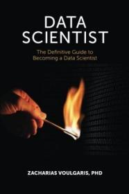 Data Scientist: The Definitive Guide To Becoming A Data Scientist