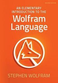 An Elementary Introduction To The Wolfram Language - Second Edition