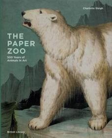 The Paper Zoo: 500 Years of Animals in Art 纸上动物园:500年的动物艺术