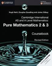 Cambridge International As and a Level Mathematics. Pure Mathematics 2 and 3