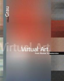 Virtual Art: From Illusion to Immersion (Leonardo)  英文原版 虚拟艺术