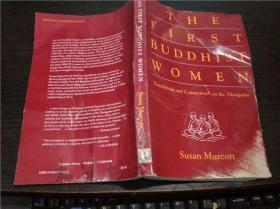 原版英法德意等外文 THE FIRST BUDDHIST WOMEN  Translations and commentaries on the therigatha/SUSAN MURCOTT/Parallax press 1991年 大32开平装