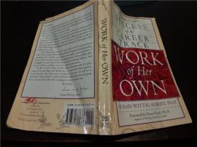 原版英法德意等外文 WORK OF HER OWN A Woman's Guide to Success Off the Career Track 1992年 大32开平装