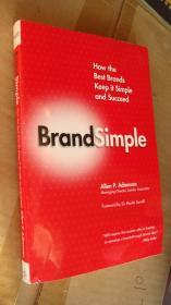BrandSimple:How the Best Brands Keep it Simple and Succeed. 英文原版 16开