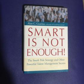 Smart Is Not Enough!: The South Pole Strategy and Other Powerful Talent Management Secrets