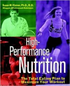 High-Performance Nutrition: The Total Eating Plan to Maximum Your Workout :高效的营养补给。 英文原版 精装12开