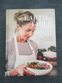 earth to table plant-based recipes for health +wellbeing