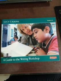 GUIDE TO WRITING WORKSHOP-GRADES 3-5