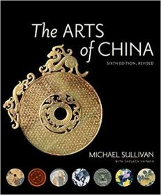 The Arts of China, Sixth Edition, Revised and Expanded 中国艺术(修订第六版)