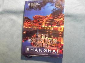 英文原版:THE ESSENTIALS GULDE:SHANGHAI(上海旅游书)