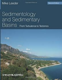 Sedimentology and Sedimentary Basins: from Turbulence to Tectonics 英文原版 沉积学 沉积盆地成因学:从湍流到构造