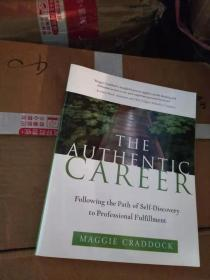 The Authentic Career: Following the Path of Self-Discovery to Professional Fulfillment 英文原版 大16开 现货