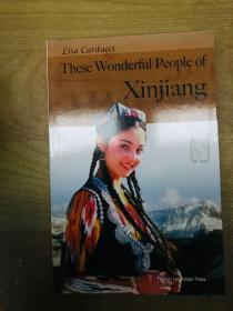 These Wonderful People Of Xinjiang《这些新疆人》【英文,彩色图文本】/李莎/外文出版社